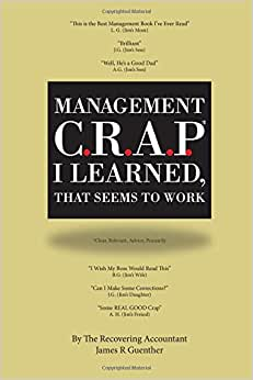 Management C.R.A.P. I Learned, That Seems To Work
