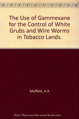 the-use-of-gammexane-for-the-control-of-white-grubs-and-wire-worms-in-tobacco-lands