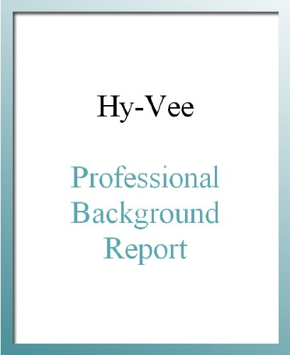 Hy-Vee Professional Background Report