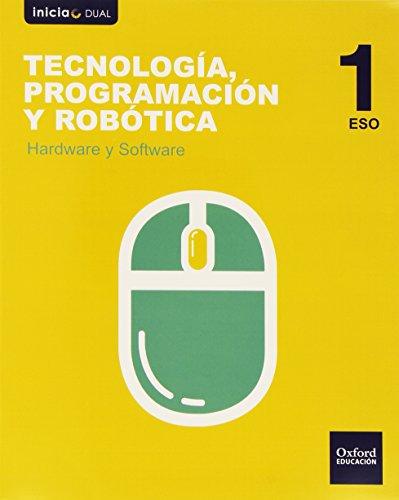 Tecnología. Programación Y Robótica. Hardware Y Software. ESO 1 (Inicia)