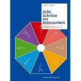 """Acht Schritte zur Achtsamkeit: Ein Buch zum Tun und Lassenvon """"Friedrich Hinze"""""""