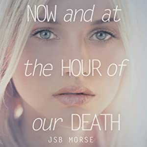 Now and at the Hour of Our Death Audiobook