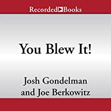 You Blew It!: An Awkward Look at the Many Ways in Which You've Already Ruined Your Life (       UNABRIDGED) by Josh Gondelman, Joe Berkowitz Narrated by Jonathan Todd Ross