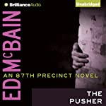 The Pusher: 87th Precinct Series (       UNABRIDGED) by Ed McBain Narrated by Dick Hill