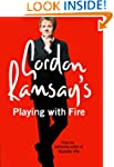 Gordon Ramsay's Playing with Fire: Ra...