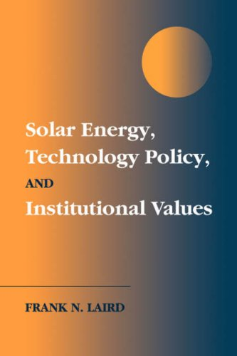 Solar Energy, Technology Policy, and Institutional Values