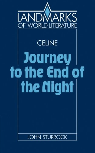 Céline: Journey to the End of the Night Paperback (Landmarks of World Literature)