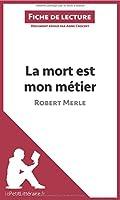 La mort est mon métier de Robert Merle (Fiche de lecture): Résumé Complet Et Analyse Détaillée De L'oeuvre