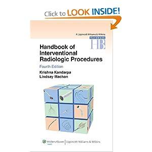 Handbook of Interventional Radiologic Procedures (Lippincott Williams & Wilkins Handbook Series)