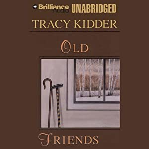 Old Friends | [Tracy Kidder]