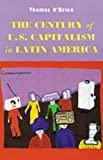 img - for The Century of U.S. Capitalism in Latin America (Di logos Series) book / textbook / text book