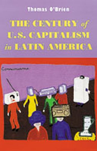 The Century of U.S. Capitalism in Latin America (Dialogos)