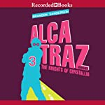 Alcatraz Versus the Knights of Crystallia: Alcatraz, Book 3 (       UNABRIDGED) by Brandon Sanderson Narrated by Ramon de Ocampo