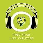 Find Your Life Purpose!   Kim Fleckenstein