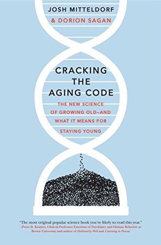 Cracking the Aging Code: The New Science of Growing Old-And What It Means for Staying Young