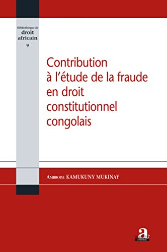 Contribution à l'étude de la fraude en droit constitutionnel congolais