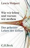 Wie wir leben und warum wir sterben (3406591655) by Lewis Wolpert