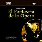 El Fantasma de la Opera [The Phantom of the Opera] | Gaston Leroux