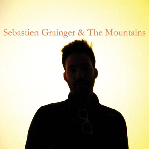 GRAINGER, SEBASTIEN - SEBASTIEN GRAINGER & THE - 33T