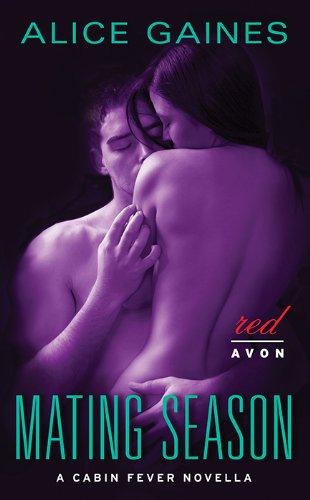 Alice Gaines - Mating Season: A Cabin Fever Novella