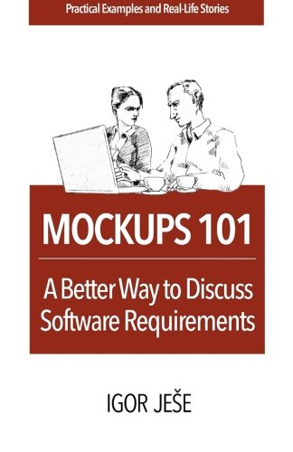 Mockups 101: A Better Way to Discuss Software Requirements