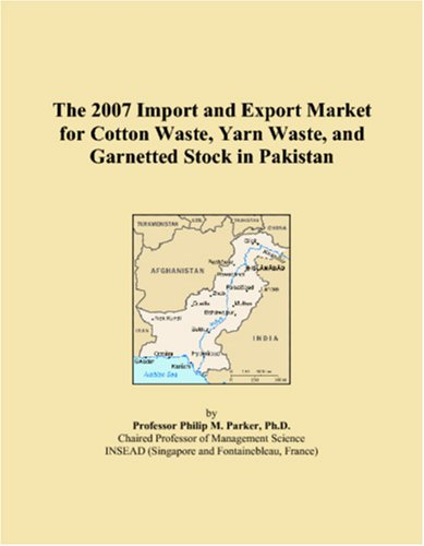 The 2007 Import and Export Market for Cotton Waste, Yarn Waste, and Garnetted Stock in Pakistan
