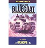img - for [(Operation Bluecoat)] [Author: Ian Daglish] published on (July, 2004) book / textbook / text book