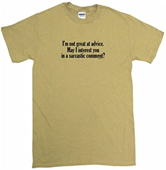Not Great At Advice May Interst You in Sarcastic Comment Men's Tee Shirt Medium-Tan