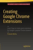 Creating Google Chrome Extensions Front Cover