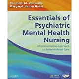 Essentials of Psychiatric Mental Health Nursing: A Communication Approach to Evidence-Based Care [Paperback]