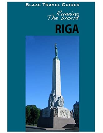 Running The World: Riga, Latvia (Blaze Travel Guides)