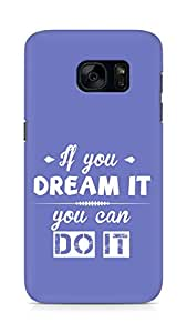 Amez If you can Dream it You can do it Back Cover For Samsung Galaxy S7