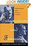 Pragmatism and Feminism: Reweaving th...
