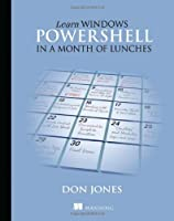 Learn Windows PowerShell in a Month of Lunches ebook download