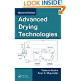 Advanced Drying Technologies, Second Edition by Tadeusz Kudra and Arun S. Mujumdar