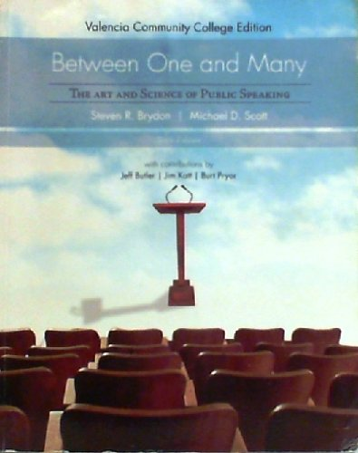 Between One and Many, the Art and Science of Public Speaking, 6th Edition, Valencia Community Colleg