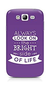 Amez Always look on the Bright Side of Life Back Cover For Samsung Grand Neo Plus