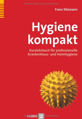 Hygiene-kompakt-Kurzlehrbuch-fr-professionelle-Krankenhaus-und-Heimhygiene