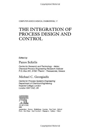 The Integration of Process Design and Control, Volume 17 (Computer Aided Chemical Engineering)