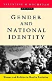 Gender and National Identity: Women and Politics in Muslim Societies