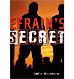 Efrains Secret[ EFRAINS SECRET ] by Quintero, Sofia (Author) Apr-13-10[ Hardcover ]