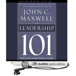 Leadership 101 John C. Maxwell and Sean Runnette