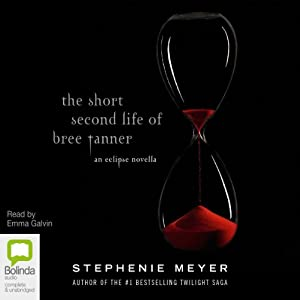 The Short Second Life of Bree Tanner: An Eclipse Novella (Twilight Saga) | [Stephenie Meyer]