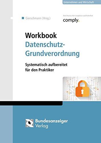 workbook-datenschutz-grundverordnung-systematisch-aufbereitet-fur-den-praktiker