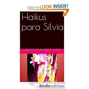 HAIKUS PARA FLORCILLA (Spanish Edition) Carlos Saavedra Weise