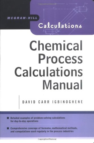 Chemical Process Calculations Manual