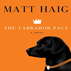 The Labrador Pact | [Matt Haig]