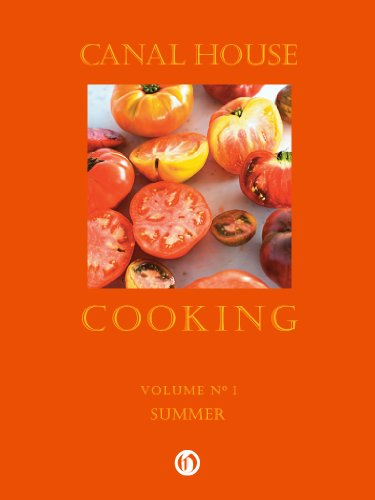 Canal House Cooking Volume N° 1: Summer by Melissa Hamilton, Christopher Hirsheimer