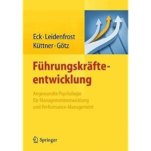 Führungskräfteentwicklung: Angewandte Psychologie für Managemententwicklung und Performance-Manag