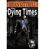 [ THE DYING TIMES ] By Kittrell, Brian ( Author) 2012 [ Paperback ]